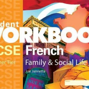 GCSE French: Family & Social Life (Higher) Workbook: Family and Social Life (Higher) (Student Workbooks)