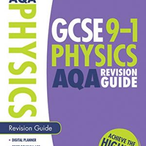 GCSE Physics AQA Revision Guide. Achieve the Highest Grades for the 9-1 Course including free revision app (Scholastic GCSE Grades 9-1 Revision and Practice)