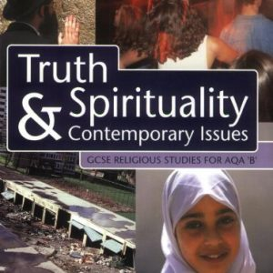 GCSE Religious Studies: Truth, Spirituality & Contemporary Issues Student Book AQA/B: AQA/B Student Book by Michael Keene (2002-08-31)
