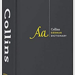 German Dictionary Complete and Unabridged: For advanced learners and professionals (Collins Complete and Unabridged) (Collins Complete & Unabridged Dictionaries)