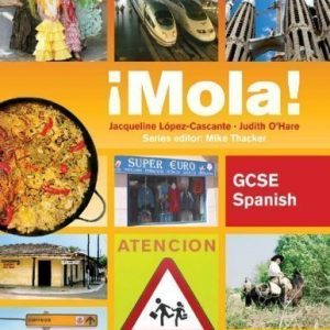 Mola! GCSE Spanish: Course Book Bilingual Edition by J Lopez-Cascante, Ms, J O'Hare, Ms, Thacker, Mike published by Philip Allan (2009)