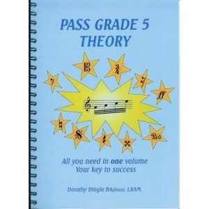 Pass Grade 5 Theory: All You Need in One Volume Your Key to Success