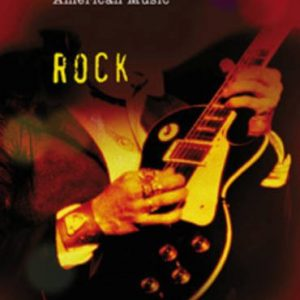 Rock and Roll (A History of American Music)