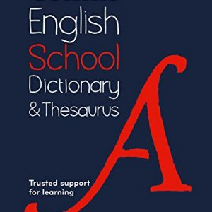 School Dictionary and Thesaurus: Trusted support for learning (Collins School Dictionaries)