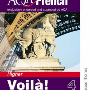 Voilà! 4 Student Book - Higher: Voila! 4 Higher: For AQA Stage 4 (Voila!)
