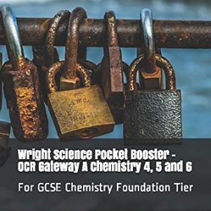 Wright Science Pocket Booster - OCR Gateway A Chemistry 4, 5 and 6: For GCSE Chemistry Foundation Tier (Wright Science Chemistry Foundation Pocket Booster)
