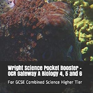 Wright Science Pocket Booster - OCR Gateway A Biology 4, 5 and 6: For GCSE Combined Science Higher Tier (Wright Science Combined Higher Pocket Boosters)