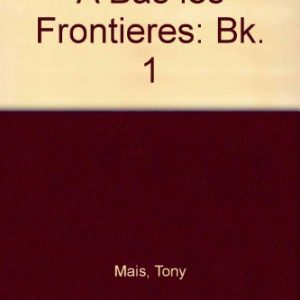 A Bas Les Frontieres: Student's Book 1: Bk. 1