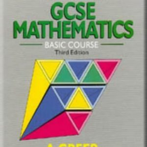 A Complete GCSE Mathematics: Basic Course: Written by Alex Greer, 1989 Edition, (2nd Revised edition) Publisher: Nelson Thornes Ltd [Paperback]