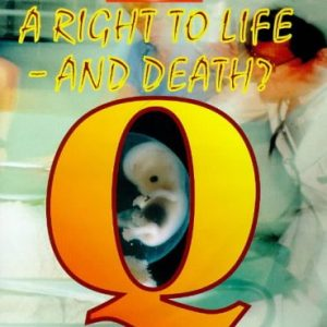 A Right to Life and Death? (Moral Dilemmas S.)