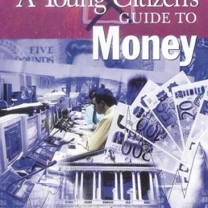 A Young Citizen's Guide to: Money