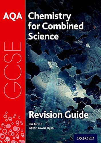 AQA Chemistry for GCSE Combined Science: Trilogy Revision Guide (AQA GCSE Science 3rd Edition)