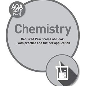 AQA GCSE (9-1) Chemistry Student Lab Book: Exam practice and further application