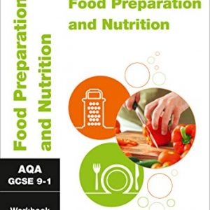 AQA GCSE 9-1 Food Preparation and Nutrition Workbook: For the 2020 Autumn & 2021 Summer Exams (Collins GCSE Grade 9-1 Revision)