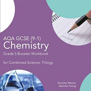 AQA GCSE Chemistry 9-1 for Combined Science Grade 5 Booster Workbook (GCSE Science 9-1)