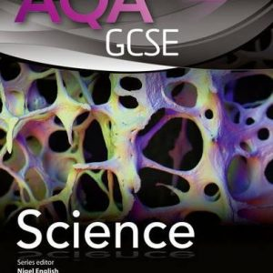AQA GCSE Science Student Book (AQA GCSE Science 2011)