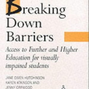 Access to Further and Higher Education for Visually Impaired Students: Breaking Down Barriers