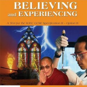 Believing and Experiencing: A text for the WJEC GCSE Specification B - Option B: A Text for the WJEC GCSE Short Course