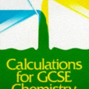 Calculations for GCSE Chemistry: National Curriculum Edition