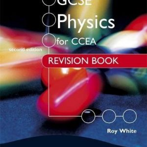 [(GCSE Physics for CCEA Revision Book )] [Author: Roy White] [Apr-2012]