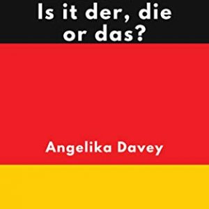 German Gender - Is it der, die or das?: Learn how to work out whether a German noun is masculine, feminine or neuter, and how to form the plurals