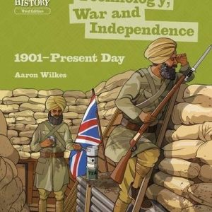 Key Stage 3 History by Aaron Wilkes: Technology, War and Independence 1901-Present Day Student Book (KS3 History by Aaron Wilkes Third Edition)