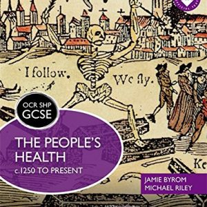 OCR GCSE History SHP: The People's Health c.1250 to present: The People's Health C.1250 to Presentthe People's Health C.1250 to Present