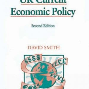 Studies in Economics and Business: UK Current Economic Policy