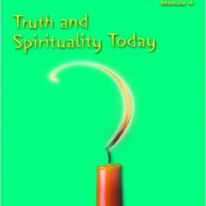 Thinking Through Religion Module 4: Truth and Spirituality: Truth and Spirituality Module 4