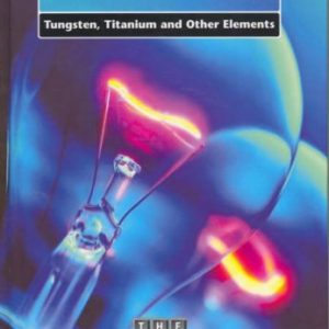 Transition Metals 1: Tungsten, Titanium and Other Elements (The Periodic Table)