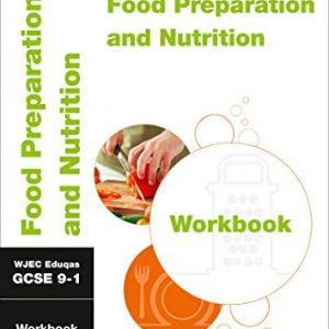WJEC Eduqas GCSE 9-1 Food Preparation and Nutrition Workbook: For the 2020 Autumn & 2021 Summer Exams (Collins GCSE Grade 9-1 Revision)