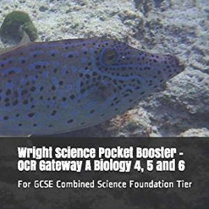 Wright Science Pocket Booster - OCR Gateway A Biology 4, 5 and 6: For GCSE Combined Science Foundation Tier (Wright Science Combined Foundation Pocket Boosters)