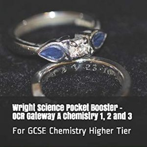 Wright Science Pocket Booster - OCR Gateway A Chemistry 1, 2 and 3: For GCSE Chemistry Higher Tier (Wright Science Chemistry Higher Pocket Boosters)