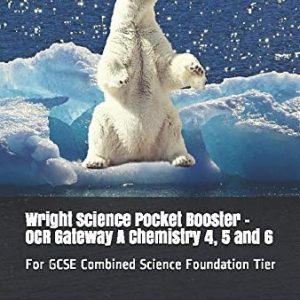 Wright Science Pocket Booster - OCR Gateway A Chemistry 4, 5 and 6: For GCSE Combined Science Foundation Tier (Wright Science Combined Science Foundation Pocket Boosters)