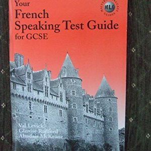 Your French Speaking Test Guide for GCSE (Malvern language guides)