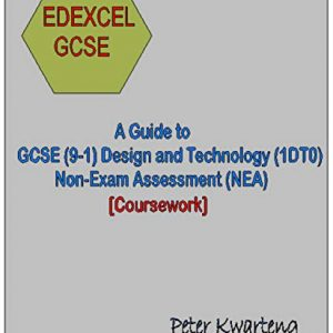 A Guide to Edexcel GCSE (9-1) Design and Technology (1DT0), Non-Examination Assessment (NEA)