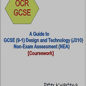 A Guide to OCR GCSE (9-1) Design and Technology (J310), Non-Exam Assessment (NEA)