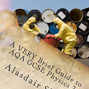 A VERY Brief Guide to AQA GCSE Physics 2: A revision guide for people in a hurry. (BBOP Physics Revision)