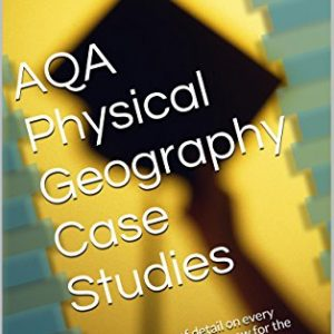 AQA Physical Geography Case Studies GCSE: Perfect amount of detail on every case study you need to know for the AQA A Physical Geography Exam