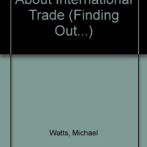 About International Trade (Finding Out... S.)