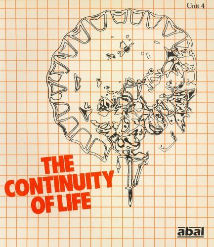 Advanced Biology Alternative Learning Project Unit 4: The Continuity of Life (Advanced Biology Alternative Learning Project)