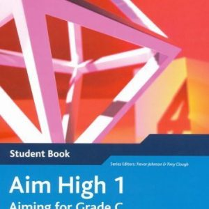 Aim High: Student Book Bk. 1: Aiming for Grade C in Edexcel GCSE Mathematics (EDEXCEL GCSE MATHS) by Johnson, Trevor, Clough, Tony (2007) Paperback