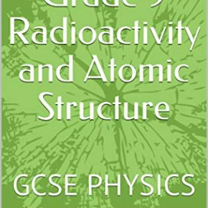 Aim for Grade 9 Radioactivity and Atomic Structure: GCSE PHYSICS