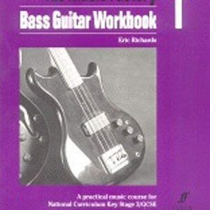 [(Bass Guitar: Workbook 1: A Practical Music Course for National Curriculum Key Stage 3/GCSE)] [Author: Eric Richards] published on (May, 2005)