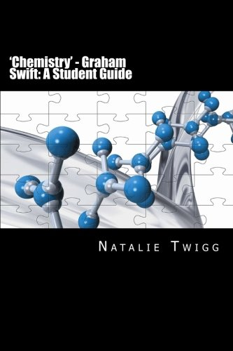 'Chemistry' - Graham Swift: A Student Guide: A Guide for GCSE AQA Students
