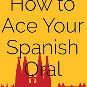 How to ace your Spanish oral: All you need to get top marks in the speaking exam