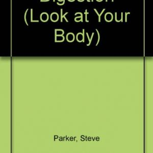 Look At Your Body:Digestion