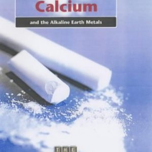 The Periodic Table: Calcium and the Alkaline Earth Metals Hardback