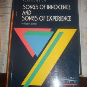 """York Notes on William Blake's """"Songs of Innocence and Songs of Experience"""" (Longman Literature Guides)"""