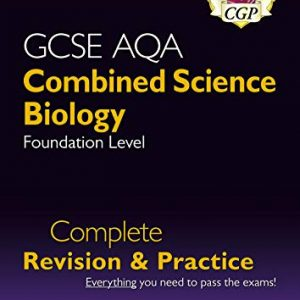 9-1 GCSE Combined Science: Biology AQA Foundation Complete Revision & Practice: perfect for home learning and 2021 assessments (CGP GCSE Combined Science 9-1 Revision)